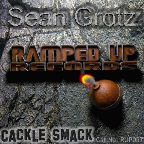 Sean Grotz - Cackle Smack - Ramped Up Records - 07:24 - 19.12.2014
