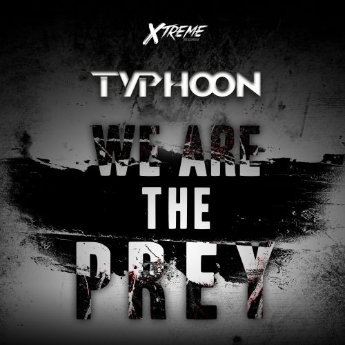 Typhoon - We Are The Prey - Xtreme Records - 04:25 - 20.12.2014