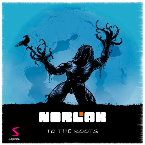 Norlak - To The Roots - Scramjet Records - 05:17 - 12.12.2014