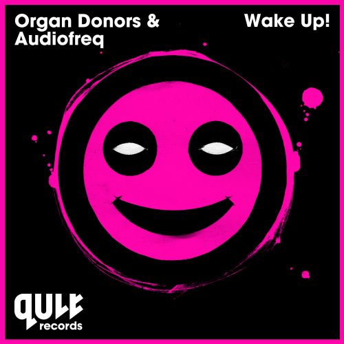 Organ Donors and Audiofreq - Wake Up - QULT Records - 03:56 - 12.01.2015