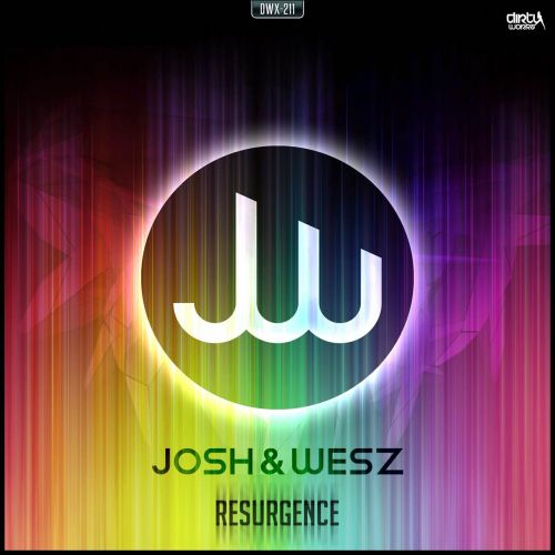 Josh & Wesz - Resurgence - Dirty Workz - 04:11 - 21.01.2015