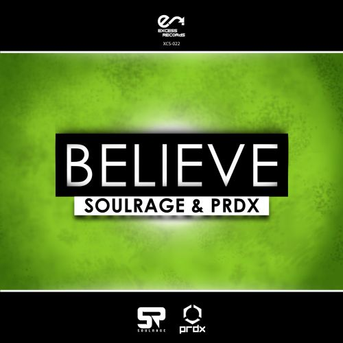 Soulrage and PRDX - Believe - Excess Records - 05:13 - 14.01.2015
