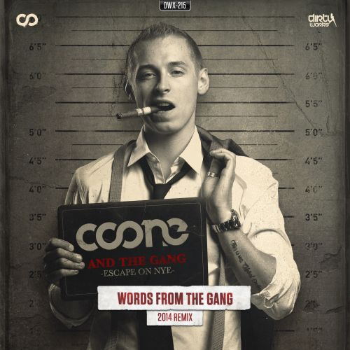 Coone - Words From The Gang (2014 Remix) - Dirty Workz - 05:54 - 28.01.2015