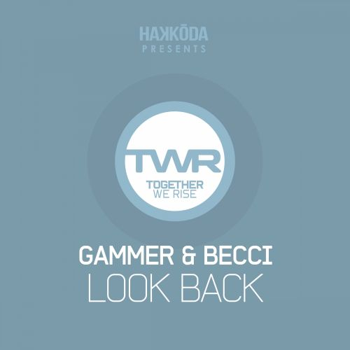 Gammer & Becci - Look Back - Together We Rise - 06:01 - 26.01.2015