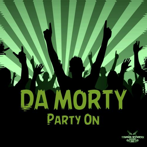 Da Morty - Party On! - Terminal Boondock - 04:19 - 18.01.2015