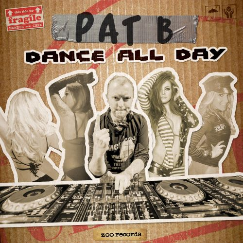 Pat B - Dance All Day - ZOO records - 04:22 - 12.02.2015