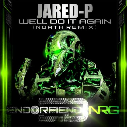 Jared P - Well Do It Again - Endorfiend NRG - 06:35 - 29.01.2015