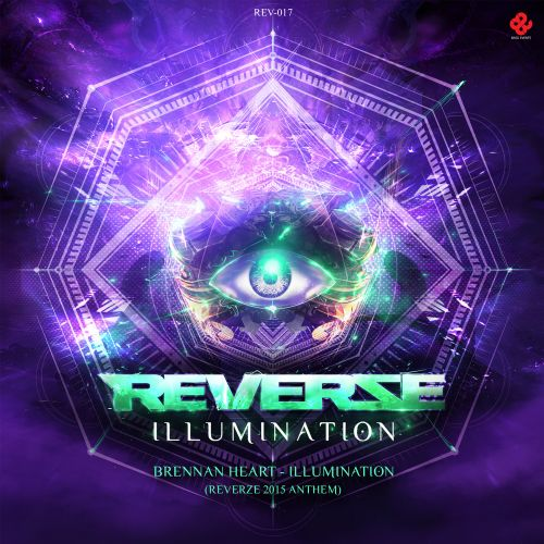 Brennan Heart - Illumination (Reverze 2015 Anthem) - Reverze - 04:08 - 13.02.2015