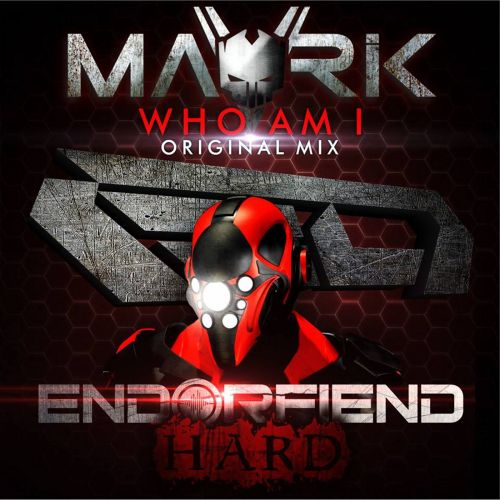 Mavrik - Who Am I - Endorfiend Hard - 07:26 - 19.02.2015