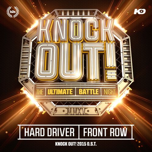 Hard Driver - Front Row (Knock Out! 2015 OST) - b2s Records - 04:36 - 02.03.2015