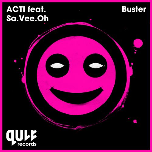 Acti Featuring Sa.Vee.Oh. - Buster - QULT Records - 05:49 - 09.03.2015