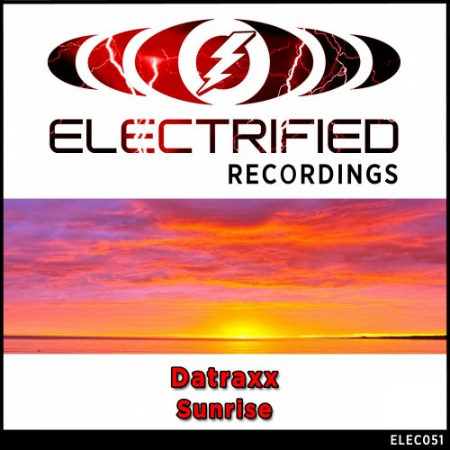 Datraxx - Sunrise - Electrified Recordings - 06:34 - 04.03.2015