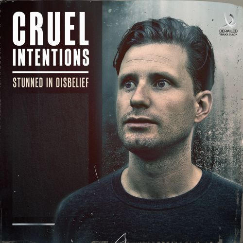 Cruel Intentions - Stunned In Disbelief - Derailed Traxx Black - 04:49 - 16.03.2015