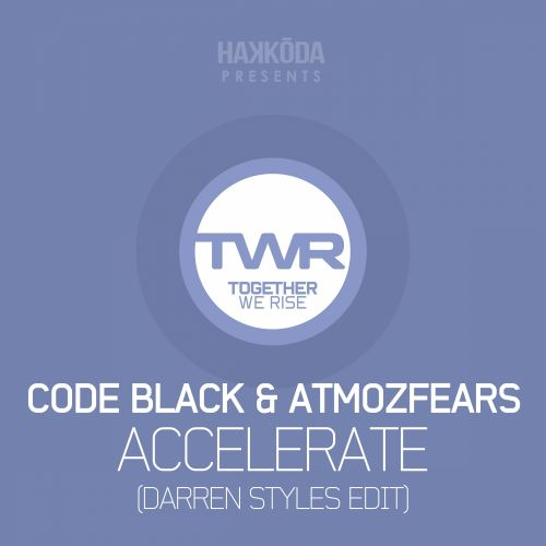 Code Black & Atmozfears - Accelerate - Together We Rise - 04:08 - 09.03.2015