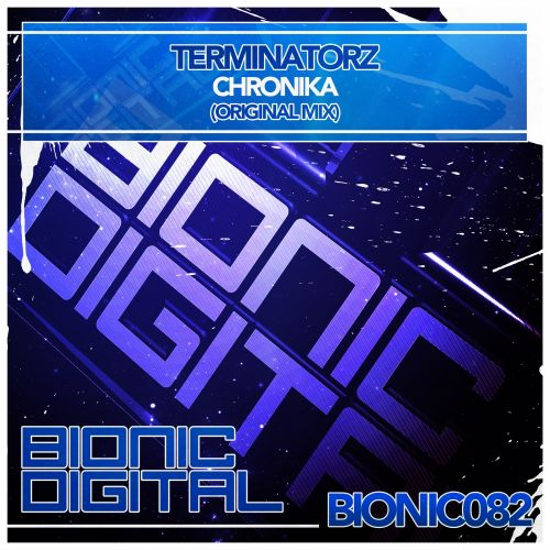DJ Terminatorz - Chronika - Bionic Digital - 04:41 - 16.03.2015