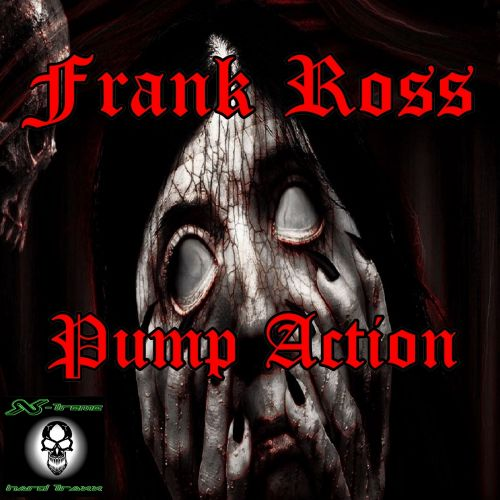 Frank Ross - Pump Action - X-treme Hard Traxx - 07:44 - 21.03.2015