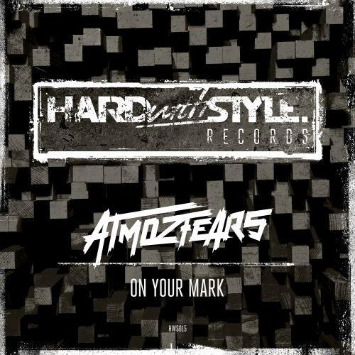 Atmozfears - On Your Mark - Hard With Style - 04:28 - 23.03.2015