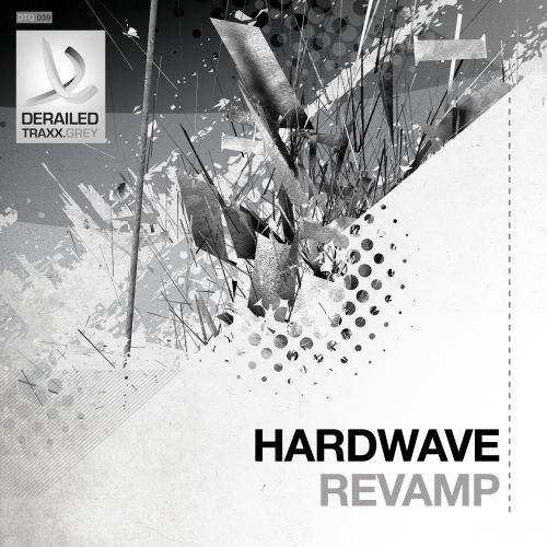 Hardwave - Revamp - Derailed Traxx Grey - 06:13 - 13.04.2015