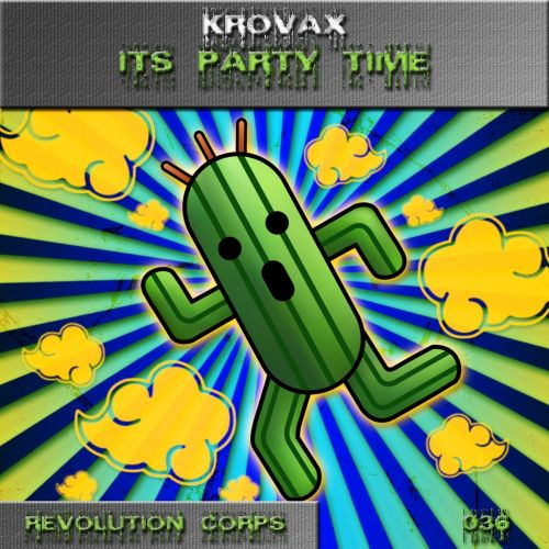Krovax - It's Party Time! - Revolution Corps - 06:44 - 12.04.2015