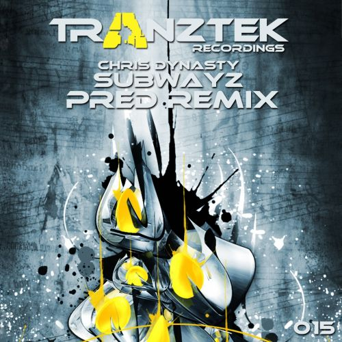 Chris Dynasty - Subwayz - Tranztek Recordings - 05:10 - 16.01.2012