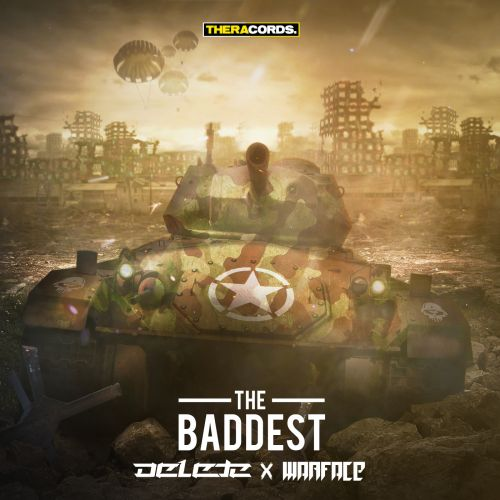 Delete & Warface - The Baddest - Theracords - 04:54 - 15.04.2015