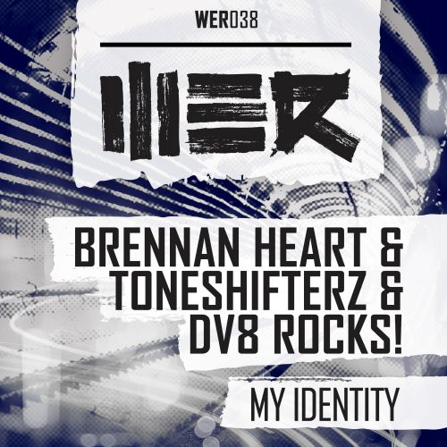 Brennan Heart, Toneshifterz and DV8 Rocks! - My Identity - WE R - 05:36 - 27.04.2015