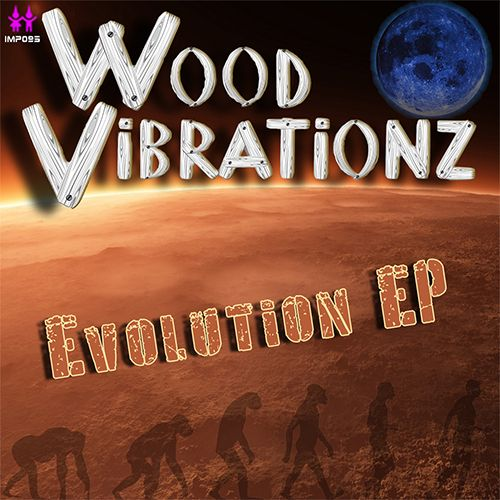 Wood Vibrationz - Evolution EP - ImpMusic - 00:00 - 17.04.2015