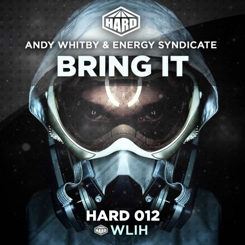 Andy Whitby & Energy Syndicate - Bring It - HARD - 05:03 - 04.05.2015