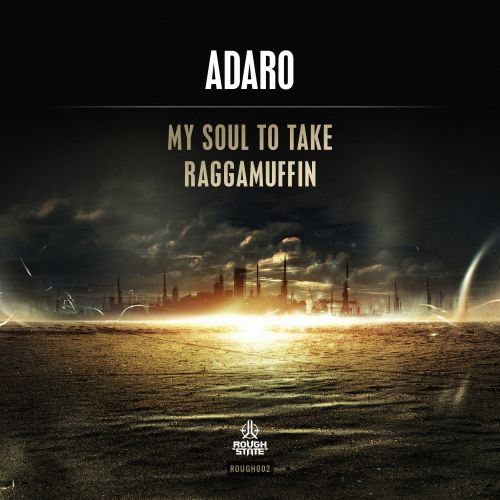 Adaro - My Soul To Take - Roughstate - 05:17 - 11.05.2015