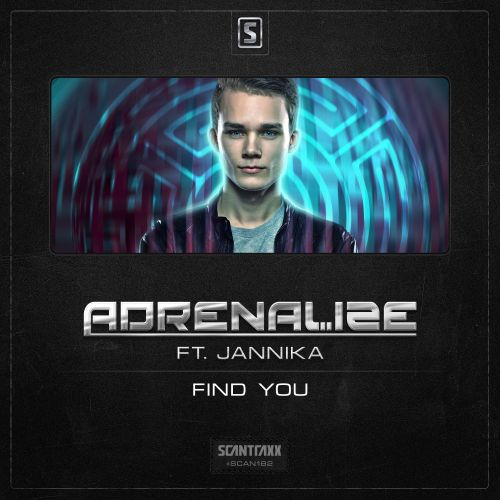 Adrenalize ft. Jannika - Find You - Scantraxx Recordz - 04:31 - 05.05.2015