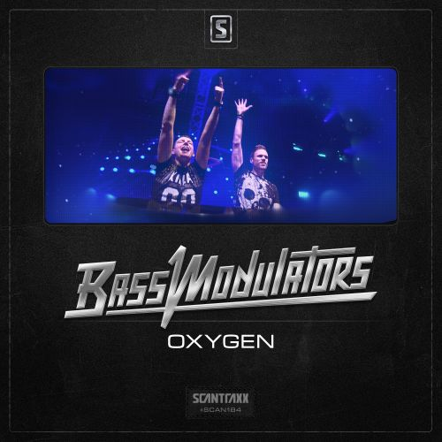 Bass Modulators - Oxygen - Scantraxx Recordz - 04:00 - 25.05.2015