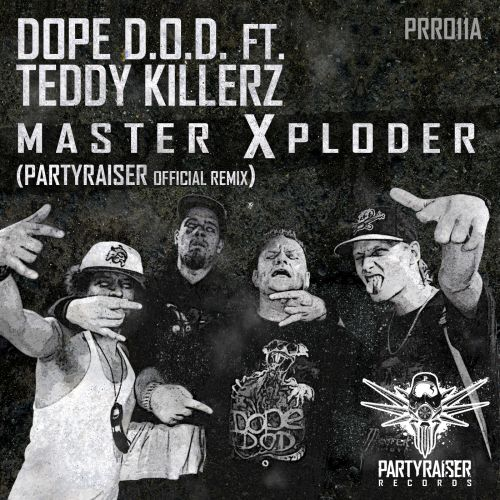 Dope D.O.D. feat. Teddy Killerz - Master Xploder - Partyraiser Records - 05:38 - 28.05.2015