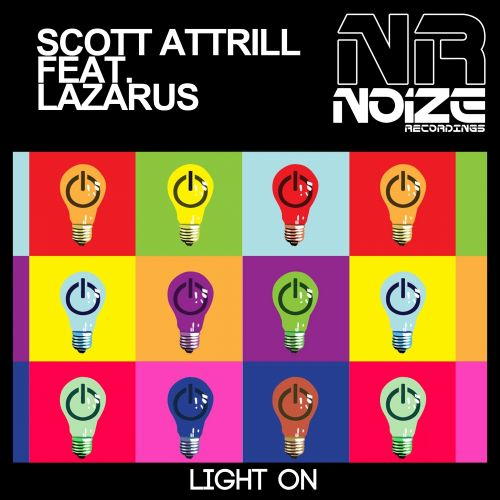 Scott Attrill Feat. Lazarus - Light On - Noize Recordings - 05:51 - 25.05.2015