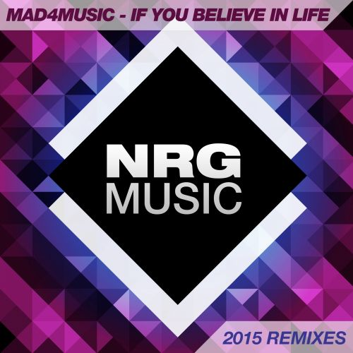 Mad4Music - If You Believe In Life - NRG Music - 05:41 - 04.06.2015