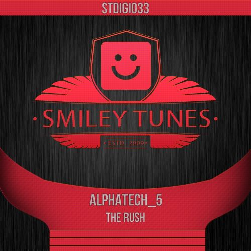 alphatech_5 - The Rush - Smiley Tunes Digital - 06:09 - 05.06.2015