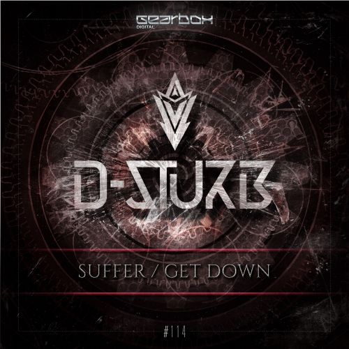 D-Sturb - Suffer - Gearbox Digital - 04:06 - 08.06.2015