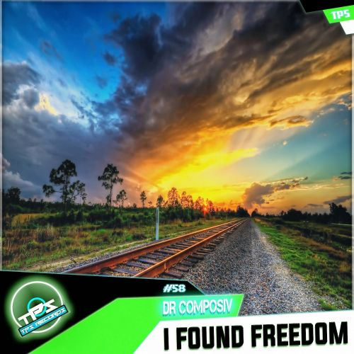 Dr Composiv - I Found Freedom - TPS Records - 06:52 - 20.04.2015