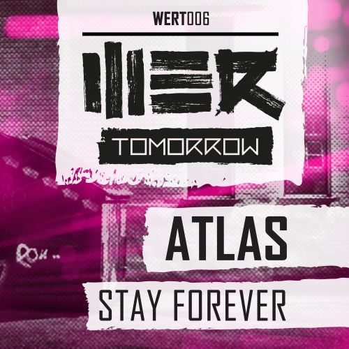Atlas - Stay Forever - WE R Tomorrow - 05:05 - 15.06.2015
