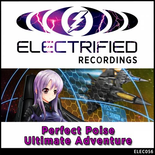 Perfect Poise - Ultimate Adventure - Electrified Recordings - 06:13 - 22.06.2015
