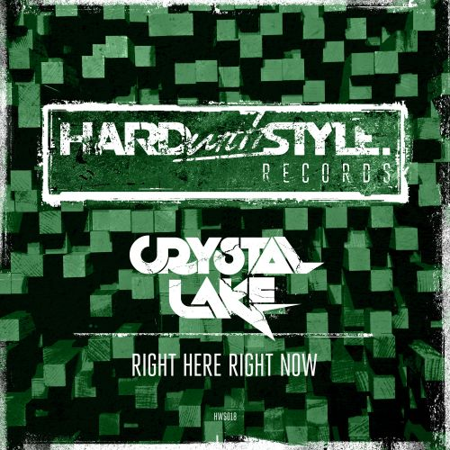 Crystal Lake - Right Here Right Now - HARD With STYLE - 05:29 - 26.06.2015