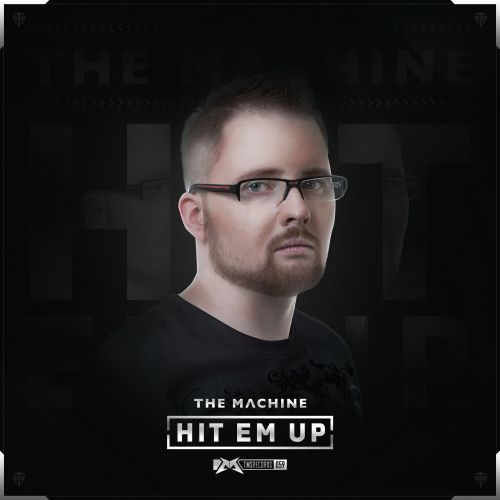 The Machine - Hit Em Up - The Magic Show Records - 04:52 - 23.06.2015