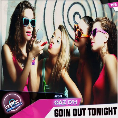Gaz O'H - Going Out Tonight - TPS Records - 05:42 - 25.05.2015