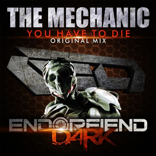 The Mechanic - You Have To Die - Endorfiend Dark - 08:42 - 06.07.2015