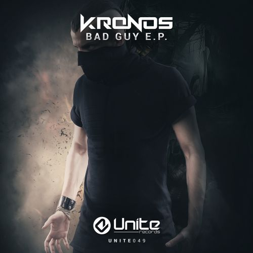Kronos - Bad Guy - Unite Records - 04:57 - 14.07.2015