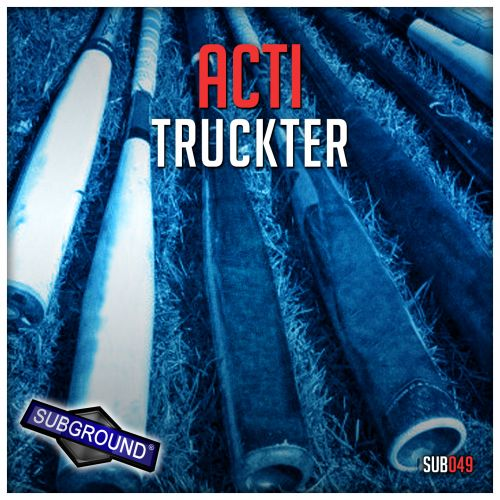 Acti - Truckter - Subground Records - 06:49 - 27.07.2015
