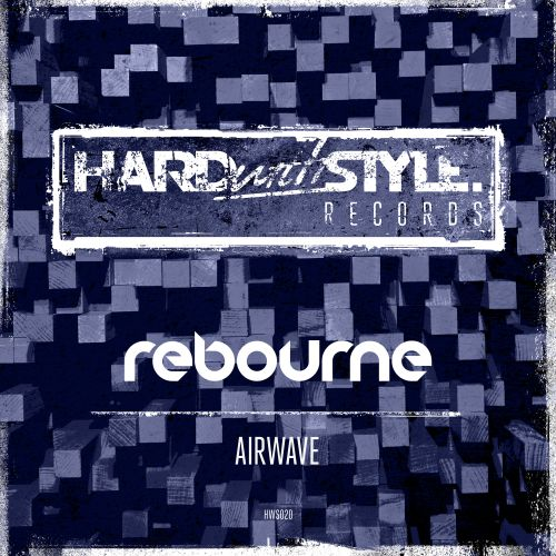 Rebourne - Airwave - Hard With Style - 04:27 - 13.07.2015