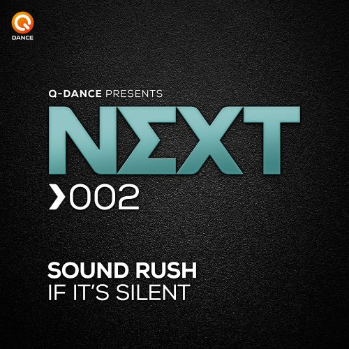 Sound Rush - If It's Silent - Q-dance presents NEXT - 05:03 - 15.07.2015