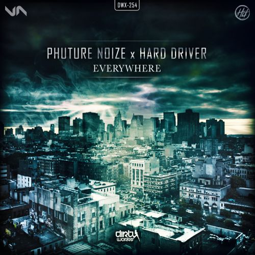 Phuture Noize and Hard Driver - Everywhere - Dirty Workz - 04:14 - 23.07.2015