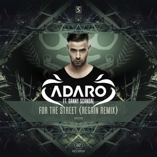 Adaro ft. Danny Scandal - For The Street - A2 Records - 05:06 - 29.07.2015