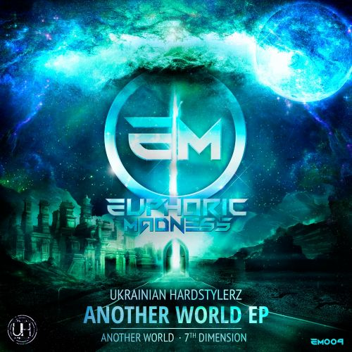 Ukrainian Hardstylerz - Another World - Euphoric Madness - 04:16 - 27.07.2015